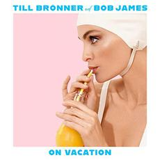 On Vacation mp3 Album by Till Brönner & Bob James