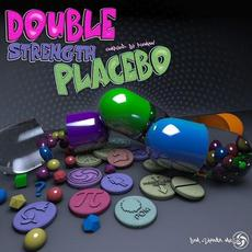 Double Strength Placebo mp3 Compilation by Various Artists