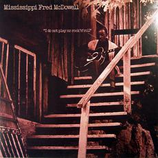 I Do Not Play No Rock 'n' Roll mp3 Album by Mississippi Fred Mcdowell