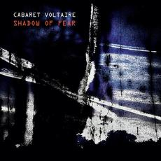 Shadow of Fear mp3 Album by Cabaret Voltaire