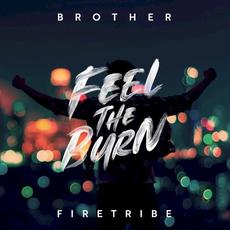 Feel The Burn mp3 Album by Brother Firetribe