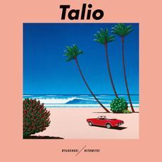 Talio mp3 Album by Ryusenkei (流線形) / Hitomitoi (一十三十一)
