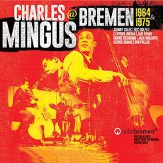 Charles Mingus @ Bremen 1964 & 1975 mp3 Live by Charles Mingus