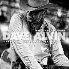 From an Old Guitar: Rare and Unreleased Recordings mp3 Artist Compilation by Dave Alvin