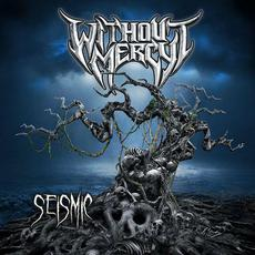 Seismic mp3 Album by Without Mercy