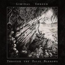 Through the False Narrows mp3 Album by Liminal Shroud