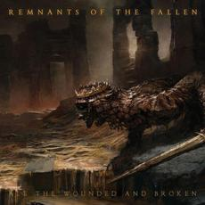 All the Wounded and Broken mp3 Album by Remnants of the Fallen