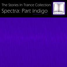 The Stories In Trance Collection - Spectra: Part Indigo mp3 Compilation by Various Artists