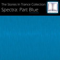 The Stories In Trance Collection - Spectra Part Blue mp3 Compilation by Various Artists