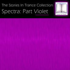The Stories In Trance Collection - Spectra: Part Violet mp3 Compilation by Various Artists