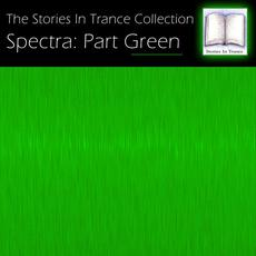 The Stories In Trance Collection - Spectra: Part Green mp3 Compilation by Various Artists