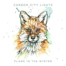 Flame In The Winter mp3 Album by Carbon City Lights