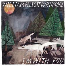 I'm With You mp3 Album by William Elliott Whitmore