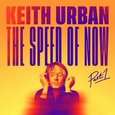 The Speed of Now, Part 1 mp3 Album by Keith Urban