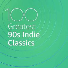 100 Greatest 90s Indie Classics mp3 Compilation by Various Artists
