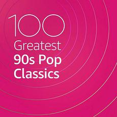 100 Greatest 90s Pop Classics mp3 Compilation by Various Artists