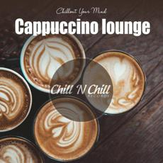 Chillout Your Mind: Cappuccino Lounge mp3 Compilation by Various Artists