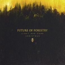 Light Has Come mp3 Album by Future Of Forestry