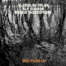 500-Push-Up mp3 Album by Vladislav Delay meets Sly & Robbie