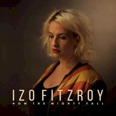 How the Mighty Fall mp3 Album by Izo FitzRoy