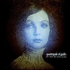Let Pain Be Your Guide mp3 Album by portrayal of guilt