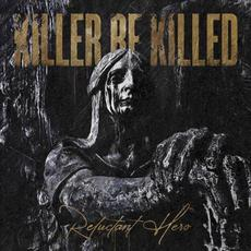 Reluctant Hero mp3 Album by Killer Be Killed