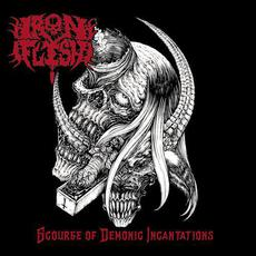 Scourge of Demonic Incantations mp3 Album by Iron Flesh