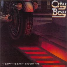 The Day The Earth Caught Fire mp3 Album by City Boy