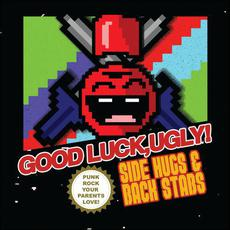 Side Hugs and Back Stabs mp3 Album by Good Luck, Ugly!