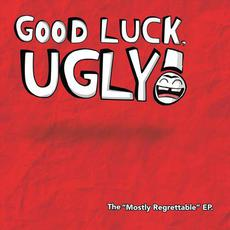 """The """"Mostly Regrettable"""" EP mp3 Album by Good Luck, Ugly!"""
