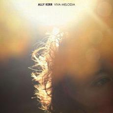 Viva Melodia mp3 Album by Ally Kerr