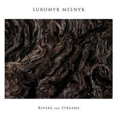 Rivers and Streams mp3 Album by Lubomyr Melnyk