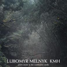 KMH: Piano Music in the Continuous Mode mp3 Album by Lubomyr Melnyk