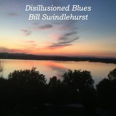 Disillusioned Blues mp3 Album by Bill Swindlehurst