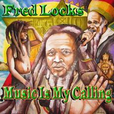 Music Is My Calling (Deluxe Edition) mp3 Album by Fred Locks