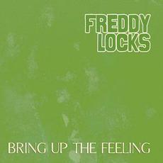 Bring Up the Feeling mp3 Album by Freddy Locks