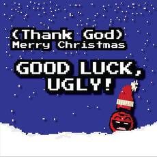 (Thank God) Merry Christmas mp3 Single by Good Luck, Ugly!