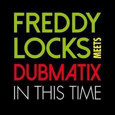 In This Time mp3 Single by Freddy Locks & Dubmatix