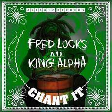 Chant It mp3 Single by Fred Locks & King Alpha