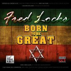 Born to Be Great mp3 Single by Fred Locks