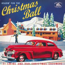 Headin' For The Christmas Ball: 31 Swing And R&B Christmas Crooners mp3 Compilation by Various Artists