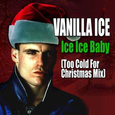 Ice Ice Baby (Too Cold for Christmas Mix) mp3 Album by Vanilla Ice