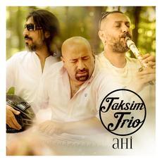 Ahi mp3 Album by Taksim Trio