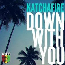 Down With You mp3 Single by Katchafire