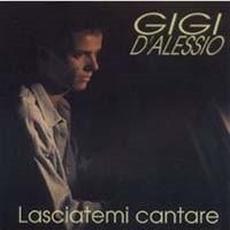 Lasciatemi cantare mp3 Album by Gigi D'Alessio