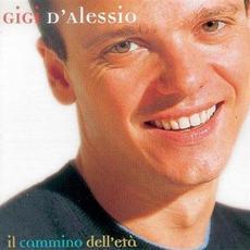 Il cammino dell'età mp3 Album by Gigi D'Alessio