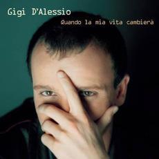 Quando la mia vita cambierà mp3 Album by Gigi D'Alessio