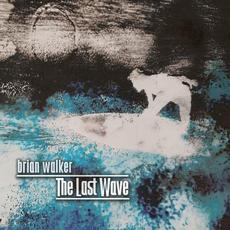The Last Wave mp3 Album by Brian Walker
