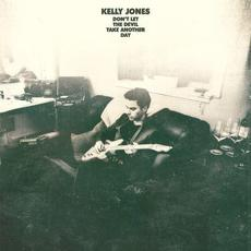Don't Let The Devil Take Another Day mp3 Album by Kelly Jones