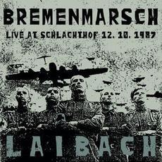 Bremenmarsch: Live At Schlachthof, 12.10.1987 mp3 Live by Laibach